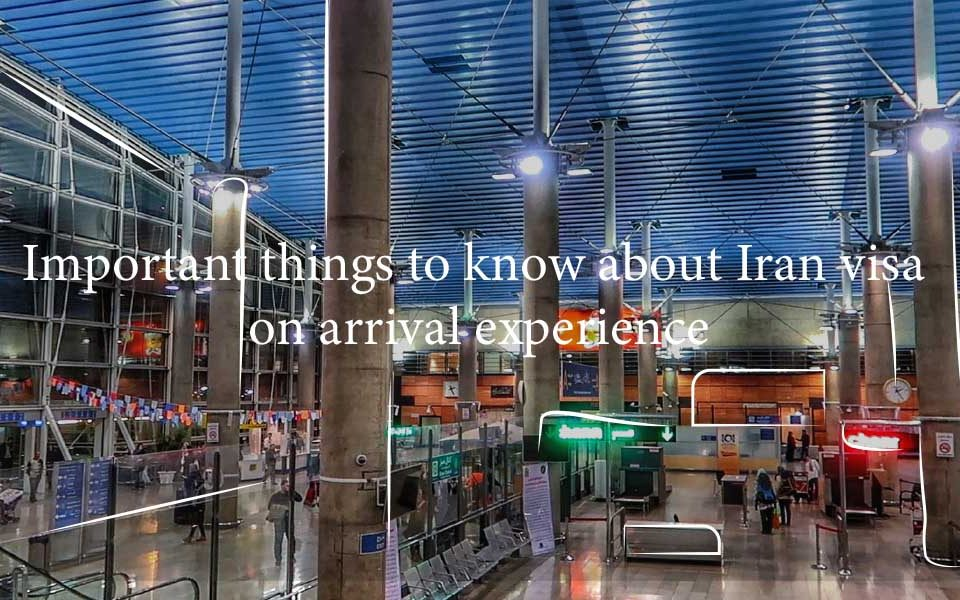 Important things to know about Iran visa