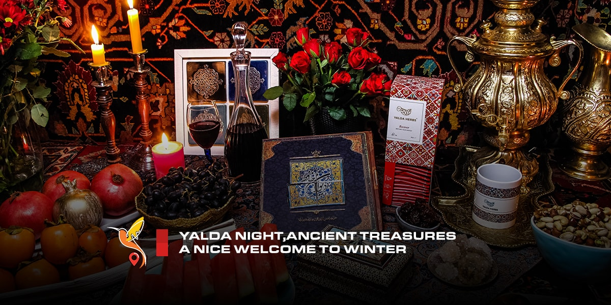 Yalda Night, Ancient Treasures a Nice Welcome to Winter