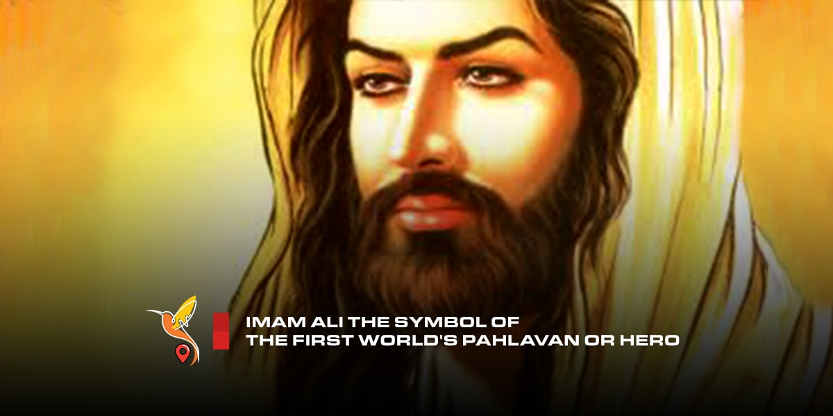 Imam-Ali-the-symbol-of-the-first-world's-Pahlavan-or-hero-min