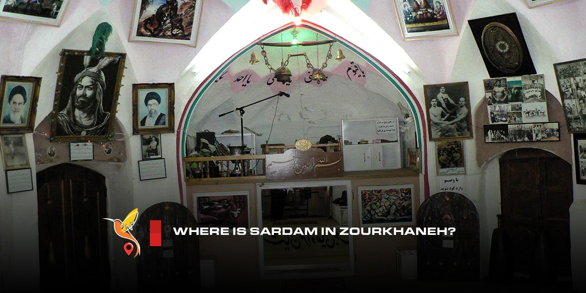 Where-is-Sardam-in-Zourkhaneh-min