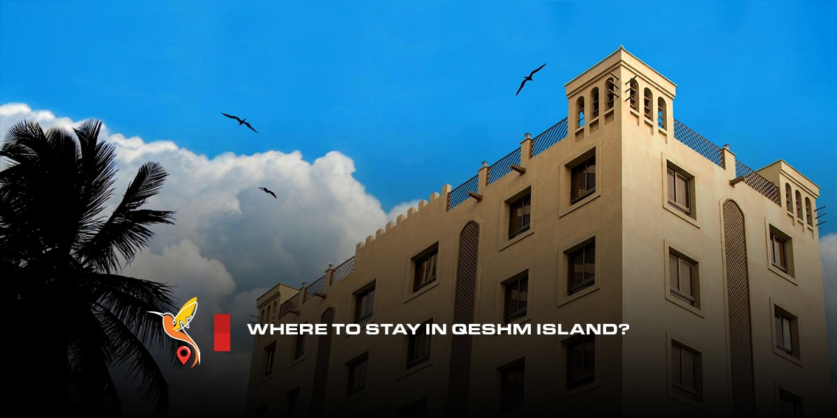 Where-to-stay-in-Qeshm-Island-min